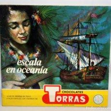 Coleccionismo Álbumes: ALBUM- ESCALA EN OCEANIA-CHOCOLATES TORRAS.. Lote 134132430