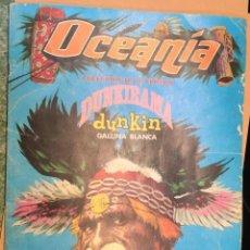 Coleccionismo Álbumes: ALBUM OCEANIA DUNKIRAMA DEL CHICLE DUNKIN DE GALLINA BLANCA AÑO 1968.. Lote 134773638