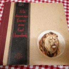 Coleccionismo Álbumes: ÁLBUM A LA CHASSE AUX FAUVES AVEC CARL HAGENBECK AÑOS 30 STEINFELS .INCOMPLETO. Lote 138681734