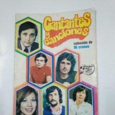 Coleccionismo Álbumes: ALBUM CANTANTES Y CANCIONES. COLECCION. FALTAN 9 DE 96 CROMOS. TDKC38. Lote 139405922