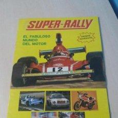 Coleccionismo Álbumes: ALBUM SUPER-RALLY EL FABULOSO MUNDO DEL MOTOR . Lote 147674998