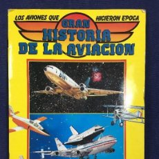 Coleccionismo Álbumes: GRAN HISTORIA DE LA AVIACIÓN 1985 INCOMPLETO FALTAN 2 CROMOS. Lote 148730758