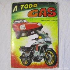 Coleccionismo Álbumes: ALBUM DE CROMOS A TODO GAS. FALTAN 2 CROMOS MAGA 1982. Lote 151535194