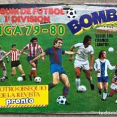 Coleccionismo Álbumes: ÁLBUM FÚTBOL 1ª DIVISIÓN LIGA 79 - 80 (1979 - 1980) - BOMBA - REVISTA PRONTO. Lote 154783170