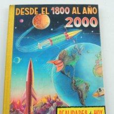 Coleccionismo Álbumes: REALIDADES DE HOY Y FANTASIAS DE AYER Y MAÑANA DESDE EL 1800 AL AÑO 2000 ALBUM CROMOS. Lote 154971434