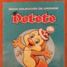 Coleccionismo Álbumes: ÁLBUM DE CROMOS PETETE ,INCOMPLETO. Lote 155402601