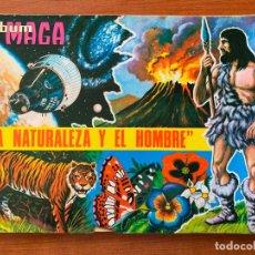 Coleccionismo Álbumes: ALBUM MAGA 1967. LA NATURALEZA Y EL HOMBRE. INCOMPLETO.. Lote 155488966