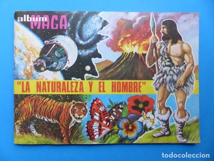 ALBUM CROMOS LA NATURALEZA Y EL HOMBRE - LE FALTAN 34 CROMOS - ED. MAGA - VER DESCRIPCION Y FOTOS (Coleccionismo - Cromos y Álbumes - Álbumes Incompletos)