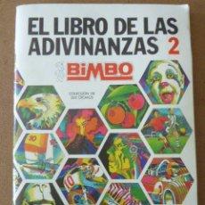 Coleccionismo Álbumes: EL LIBRO DE LAS ADIVINANZAS 2. BIMBO. BUEN ESTADO.. Lote 226225360
