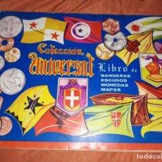 Coleccionismo Álbumes: ANTIGUO ALBUM DE CROMOS COLECCION UNIVERSAL LIBRONDE BANDERAS ESCUDOS MONEDAS MAPA CON 425 CROMOS . Lote 195219547