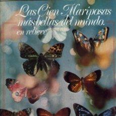 Coleccionismo Álbumes: LAS CIEN MARIPOSAS MÁS BELLAS DEL MUNDO EN RELIEVE. 100 CROMOS. CONTIENE 43 DIFERENTES. PANRICO. Lote 206468370