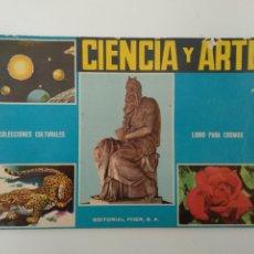 Coleccionismo Álbumes: ALBUM DE CROMOS CIENCIA Y ARTE INCOMPLETO. Lote 206783581