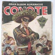 Coleccionismo Álbumes: ORIGINAL GRAN ALBUM ALMANAQUE COYOTE Y OESTE, AÑO 1946 - CON 18 CROMOS. Lote 208842947