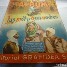 Coleccionismo Álbumes: ALBUM DE CROMOS LAS MIL Y UNA NOCHES ED. GRAFIDEA AÑOS 40, FALTAN 25 CROMOS INCOMPLETO. Lote 212277631