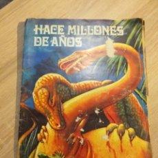 Coleccionismo Álbumes: ALBUM HACE MILLONES DE AÑOS. Lote 231040450