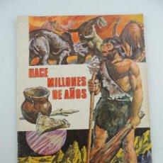Coleccionismo Álbumes: ALBUM CON CROMOS HACE MILLONES DE AÑOS – INCOMPLETO. Lote 235417710