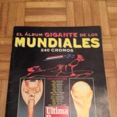 Coleccionismo Álbumes: EL ALBUM GIGANTE DE LOS MUNDIALES 240 CROMOS - ULTIMA HORA - 1994. Lote 236325925