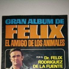 Coleccionismo Álbumes: GRAN ÁLBUM DE FÉLIX EL AMIGO DE LOS ANIMALES. EDITORIAL BRUGUERA. AÑO 1970.PVP 25 PESETAS.. Lote 239427820