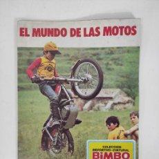 Coleccionismo Álbumes: ÁLBUM DE CROMOS - EL MUNDO DE LAS MOTOS - COLECCIÓN BIMBO - 1975 - INCOMPLETO. Lote 253532910