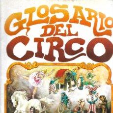 Coleccionismo Álbumes: ANTIGUO ALBUM DE 1979 GLOSARIO DEL CIRCO CON 30 CROMOS EN MUY BUEN ESTADO. Lote 254421110