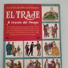 Coleccionismo Álbumes: ALBUM.ANTIGUO CROMOS O ESTAMPAS EL TRAJE A TRAVES DEL TIEMPO 1963. Lote 257516685