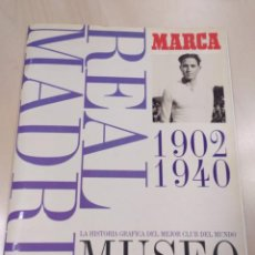 Coleccionismo Álbumes: MUSEO BLANCO REAL MADRID. MARCA. 1902-1940. Lote 261780725