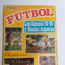 Coleccionismo Álbumes: ÁLBUM MAGA FÚTBOL LIGA ESPAÑOLA 78-79 Y MUNDIAL ARGENTINA. INCOMPLETO. Lote 262279700