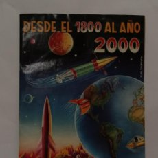 Coleccionismo Álbumes: DESDE EL 1800 AL AÑO 2000 REALIDADES DE HOY Y FANTASIAS DE AYER Y MAÑANA 168 CROMOS. Lote 264067575