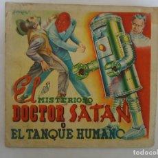 Coleccionismo Álbumes: ALBUM EL MISTERIOSO DOCTOR SATAN O EL TANQUE HUMANO, CON 7 CROMOS , ORIGINAL . RARO. Lote 286524373