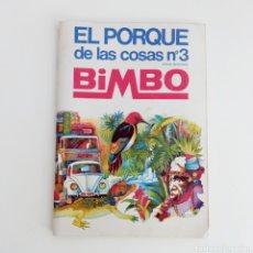 Coleccionismo Álbumes: ÁLBUM DE CROMOS EL PORQUÉ DE LAS COSAS 3 BIMBO INCOMPLETO. Lote 290084658
