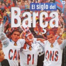 Coleccionismo Álbumes: REVISTA - EL SIGLO DEL BARÇA - 100 AÑOS DE IMAGENES. Lote 295724638