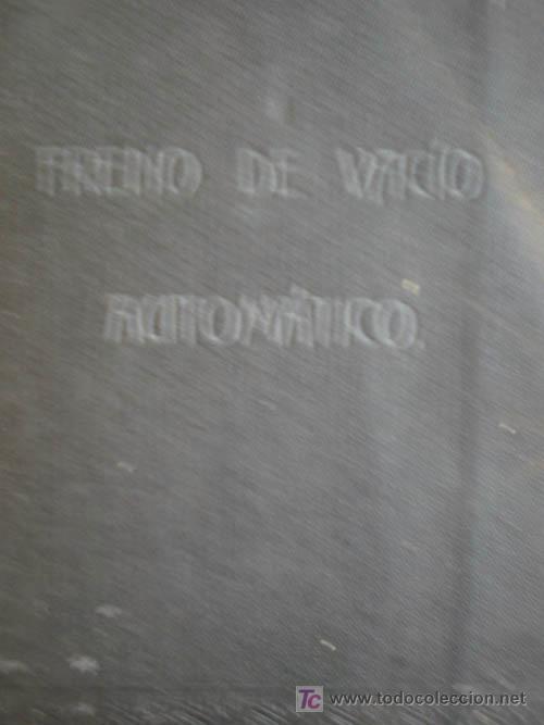 TRATADO PRACTICO SOBRE EL FRENO DE VACIO AUTOMATICO (PARA TRENES) S/F APROX.1900 (Antigüedades - Técnicas - Varios)