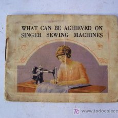 Antigüedades: WHAT CAN BE ACHIEVED ON SINGER SEWING MACHINES (QUE SE PUEDE LOGRAR CON MAQUINAS DE COSER SINGER). Lote 143286825