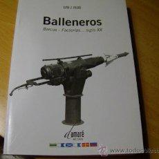 Antigüedades: BALLENEROS BARCOS FACTORIAS - HERALDICA SIGLO XX- LINO PAZOS 2008 + INFO. Lote 145325780