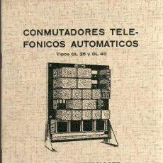 Teléfonos: CATALOGO - CONMUTADORES TELEFONICOS AUTOMÁTICOS ERICSSON TIPOS OL 35 Y OL 40 - AÑO 1931. Lote 26894254