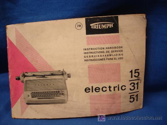 -MANUAL DE INSTRUCCIONES MÁQUINA DE ESCRIBIR TRIUMPH ELECTRIC 15/31/51 (Antigüedades - Técnicas - Máquinas de Escribir Antiguas - Triumph)