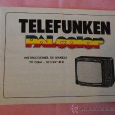 Antigüedades: MANUAL DE INSTRUCCIONES TELEVISOR TELEFUNKEN PALCOLOR 271/22' MD. Lote 26290875
