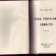 Antigüedades: LOZAS, PORCELANAS Y ESMALTES. (CON 48 ILUSTRACIONES). FELIPE ROURA VILELLA.. Lote 28181033