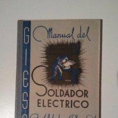 Antigüedades: MANUAL SOLDADOR ELECTRICO. Lote 29995628