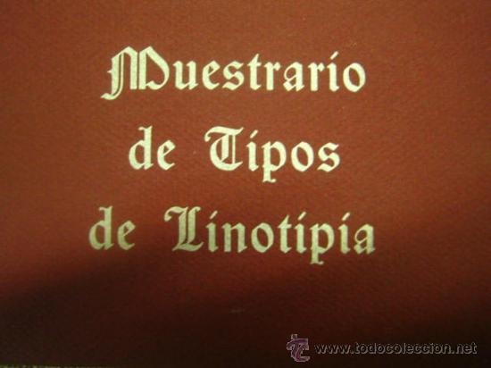 IMPRENTA - MUESTRARIO DE TIPOS DE LINOTIPIA (Antigüedades - Técnicas - Herramientas Profesionales - Imprenta)