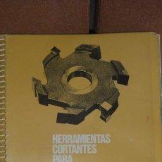 Antigüedades: CATALOGO ANTIGUO HERRAMIENTAS CORTANTES PARA LABRAR MADERA 1973 UTILLAJES BOY. Lote 32393296