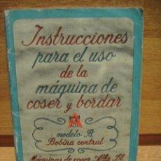 Antigüedades: INSTRUCCIONES PARA EL USO DE LA MAQUINA DE COSER ALFA MODELO B DE BOBINA CENTRAL. Lote 33229922