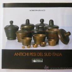 Antigüedades: PESAS ANTIGUAS DEL SUR DE ITALIA (PONDERALES). Lote 125342372
