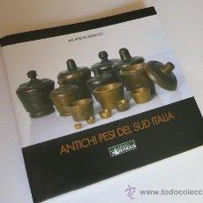 Antigüedades: ANTIGUAS PESAS DEL SUR DE ITALIA (PONDERALES). Lote 59700064