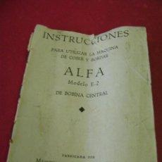 Antigüedades: LIBRO DE INSTRUCCIONES PARA MÁQUINA DE COSER Y BORDAR ALFA MODELO E- 2 DE BOBINA CENTRAL, EIBAR. Lote 39201921