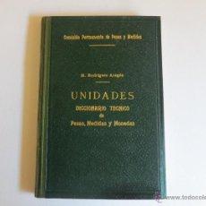 Antigüedades: UNIDADES DICCIONARIO TECNICO DE PESAS Y MEDIDAS Y MONEDAS 1949. Lote 40711359