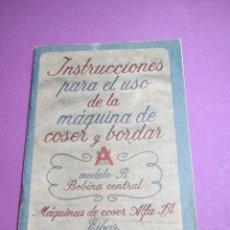 Antigüedades: ANTIGUO LIBRITO DE INSTRUCCIONES MAQUINA DE COSER ALFA MODELO B DE EIBAR - AÑO 1940-50S. Lote 44253789