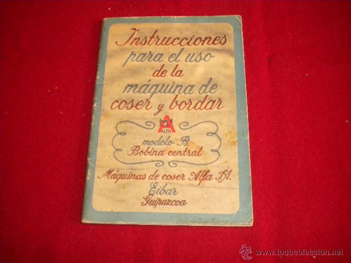 LIBRILLO INTRUCCIONES - MAQUINA DE COSER ALFA MODELO B (Antigüedades - Técnicas - Máquinas de Coser Antiguas - Alfa)