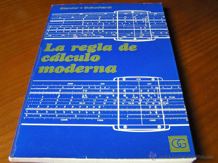 Antigüedades: LIBRO LA REGLA DE CALCULO MODERNA STENDER SCHUCHARDT 1971 SLIDE RULE RECHENSCHIEBER - Foto 4 - 51727412