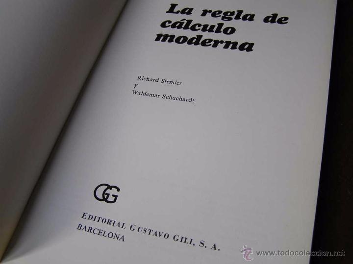 Antigüedades: LIBRO LA REGLA DE CALCULO MODERNA STENDER SCHUCHARDT 1971 SLIDE RULE RECHENSCHIEBER - Foto 12 - 51727412